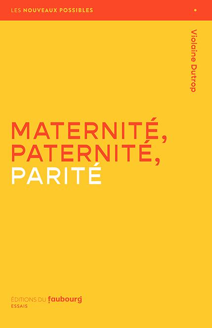 Maternité, paternité, parité